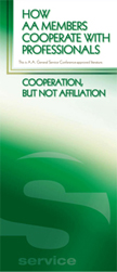 How A.A. Members Cooperate WIth Professionals - Cooperation, but not Affiliation
