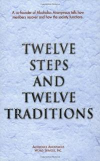 Twelve Steps and Twelve Traditions of Alcoholics Anonymous Book